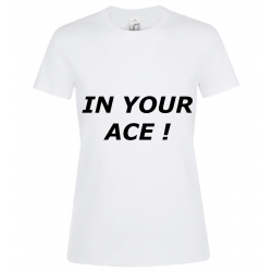 T-SHIRT IN YOUR ACE BLANC