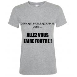 T-SHIRT FAIRE FOUTRE GRIS