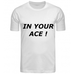 T-SHIRT IN YOUR ACE BLANC...