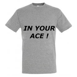 T-SHIRT IN YOUR ACE GRIS...