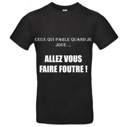 T-SHIRT FAIRE FOUTRE NOIR...