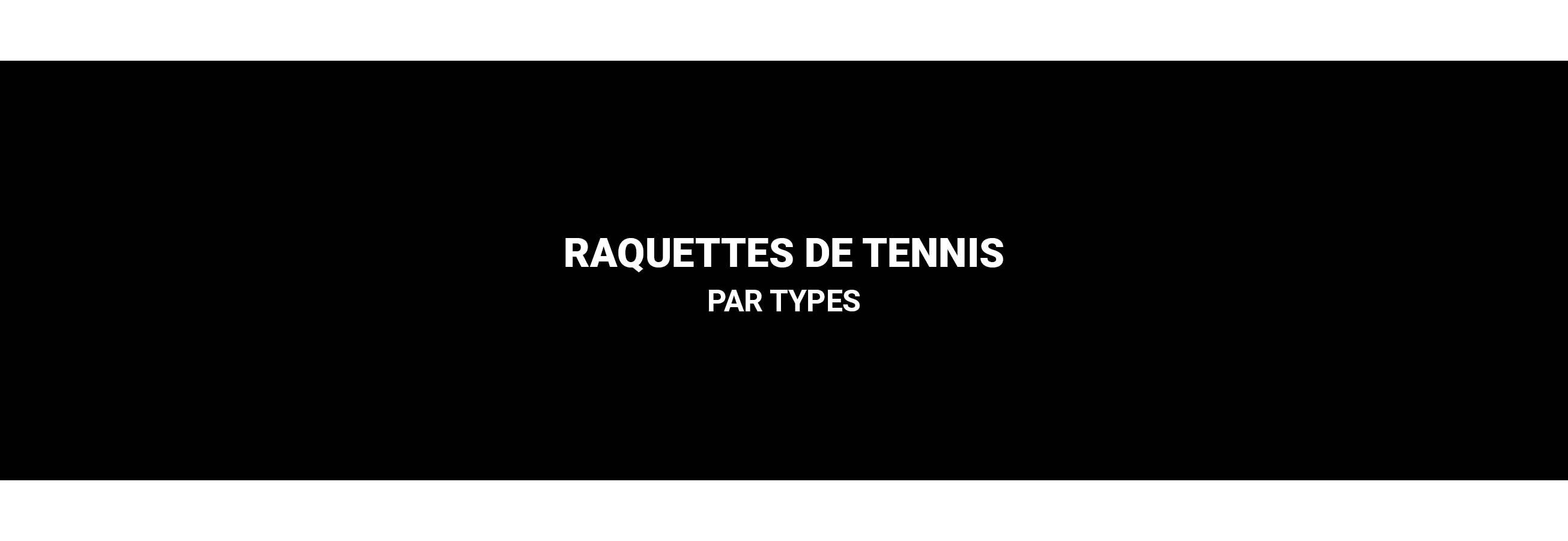 Raquettes de tennis - Occasions, compétitions, progressions, juniors